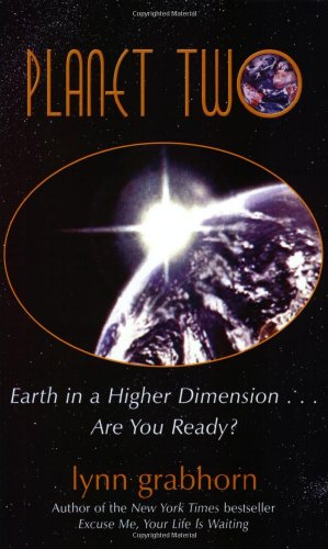 Planet Two: Earth in a Higher Dimension.Are You Ready?