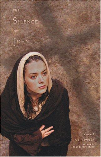 The Silence of John: A Novel: Lliteras, D. S.