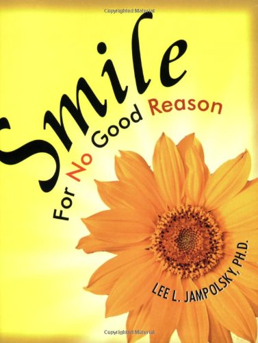 Smile for No Good Reason: Lee L. Jampolsky