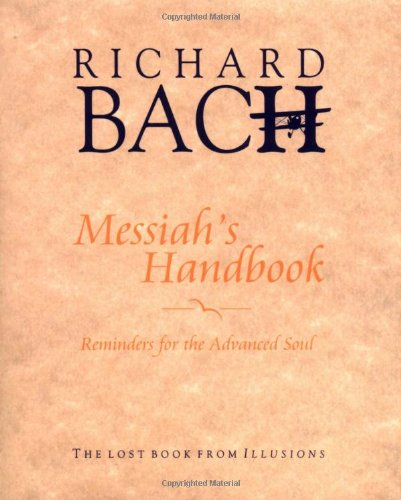 Messiah's Handbook: Reminders for the Advanced Soul: Bach, Richard