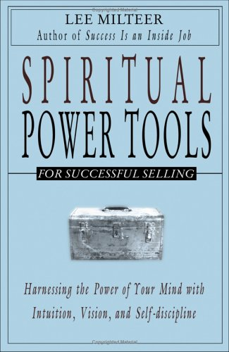 Spiritual Power Tools: For Successful Selling: Milteer, Lee