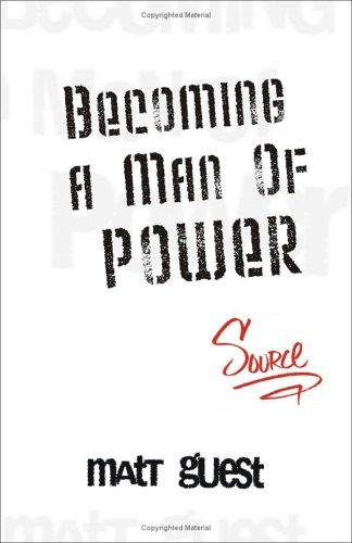 Becoming a Man of Power: Matt Guest