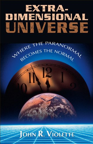 9781571744463: The Extra-Dimensional Universe: Where the Paranormal Becomes the Normal