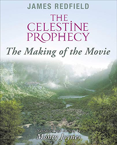 The Celestine Prophecy: The Making of the: Joynes, Monty; Redfield,