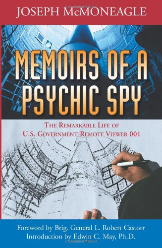 9781571744821: Memoirs of a Psychic Spy: The Remarkable Life of U.S. Government Remote Viewer 001