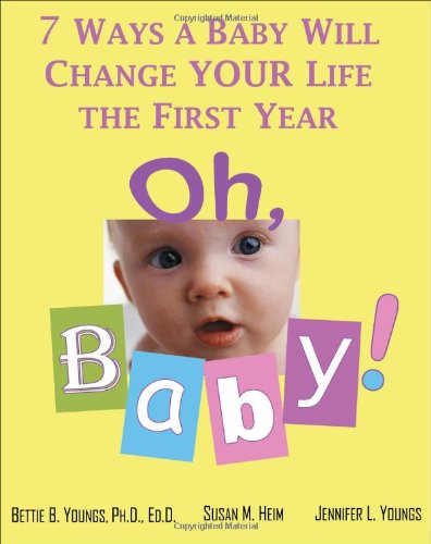 9781571745033: Oh, Baby!: 7 Ways a Baby Will Change YOUR Life the First Year