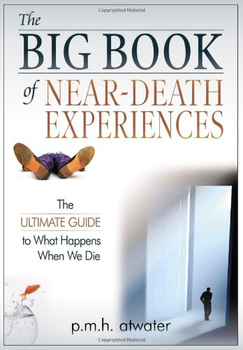 9781571745477: The Big Book of Near-Death Experiences: The Ultimate Guide to What Happens When We Die