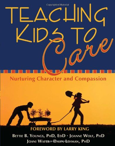 9781571745484: Teaching Kids to Care: Nurturing Character and Compassion
