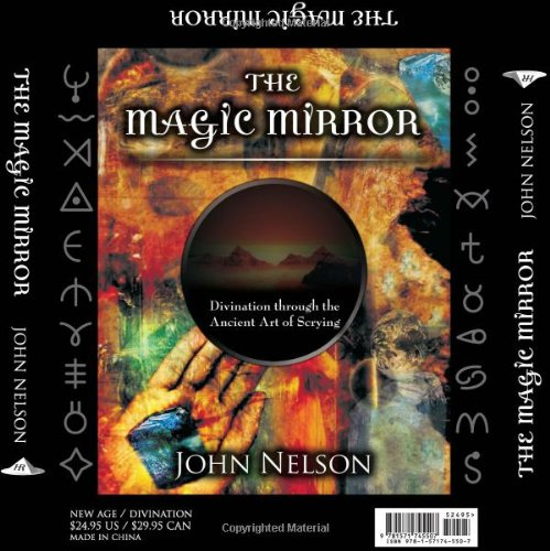 9781571745507: The Magic Mirror: Divination through the Ancient Art of Scrying