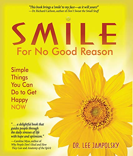 9781571745743: Smile for No Good Reason: Simple Things You Can Do to Get Happy NOW