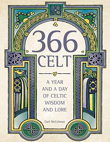 9781571745798: 366 Celt: A Year and a Day of Celtic Wisdom and Lore