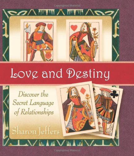 Love and Destiny: Discover the Secret Language of Relationships: Jeffers, Sharon