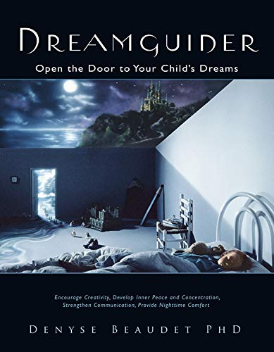 9781571745934: Dreamguider: Open the Door to Your Child's Dreams