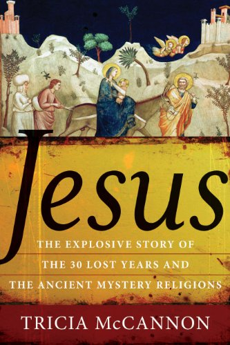 9781571746078: Jesus: The Explosive Story of the 30 Lost Years and the Ancient Mystery Religions