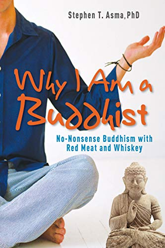 9781571746177: Why I Am a Buddhist: No-Nonsense Buddhism with Red Meat and Whiskey