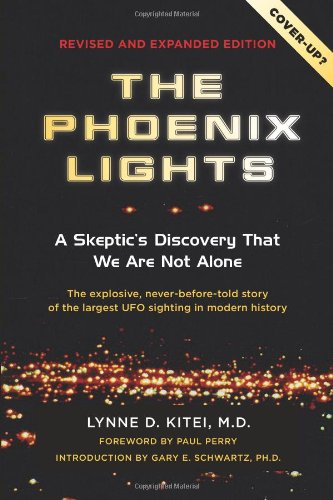 9781571746320: The Phoenix Lights: A Skeptics Discovery that We Are Not Alone