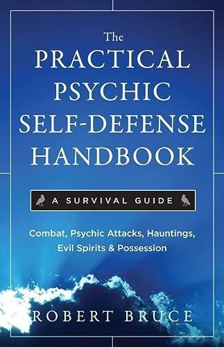 9781571746399: The Practical Psychic Self Defense Handbook: A Survival Guide