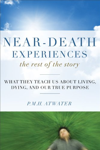 Near Death Experiences: The Rest of the Story: Atwater, P. M. H.