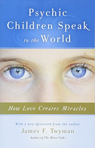 9781571746528: Psychic Children Speak to the World: How Love Creates Miracles