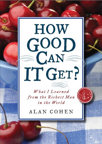 9781571746542: How Good Can It Get?: What I Learned from the Richest Man in the World