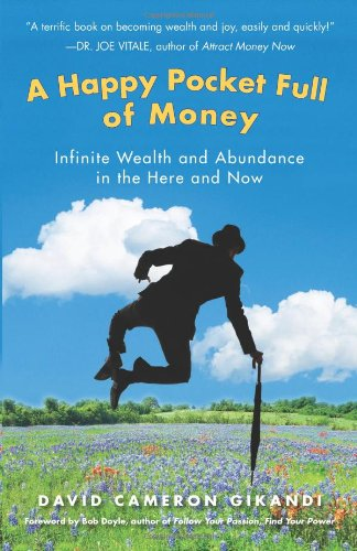 9781571746627: A Happy Pocket Full of Money: Infinite Wealth and Abundance in the Here and Now