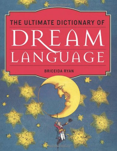 9781571746719: The Ultimate Dictionary of Dream Language