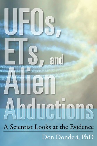 UFOs, ETs, and Alien Abductions: A Scientist Looks at the Evidence: Donderi PhD, Don Crosbie