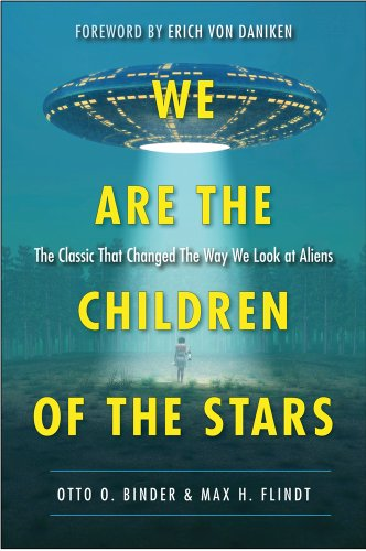 9781571746962: We Are the Children of the Stars: The Classic that Changed the Way We Look at Aliens