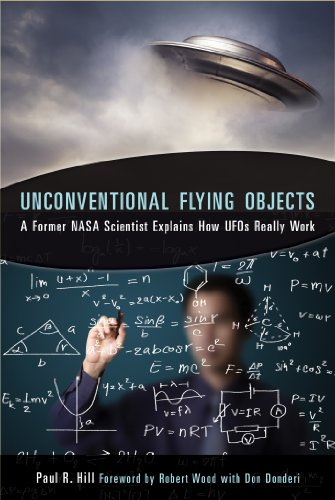 9781571747136: Unconventional Flying Objects: A Former NASA Scientist Explains How UFOs Really Work