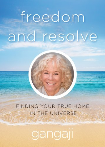 9781571747211: Freedom and Resolve: Finding Your True Home in the Universe