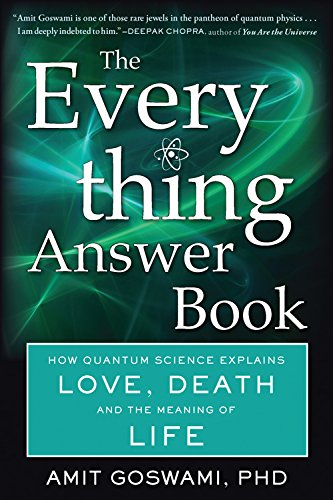 The Everything Answer Book: How Quantum Science Explains Love, Death, and the Meaning of Life: Amit...