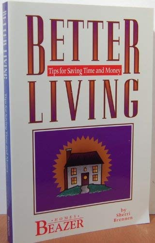 9781571780065: Better Living: Tips for Saving Time and Money