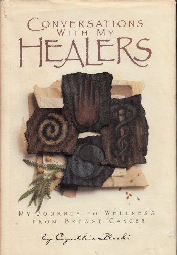 Conversations with My Healers : My Journey to Wellness from Breast Cancer: Ploski, Cynthia