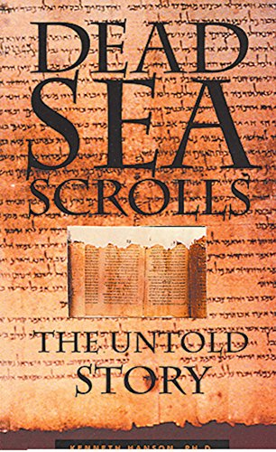 Dead Sea Scrolls, The Untold Story: Hanson, Kenneth