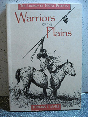 Warriors of the Plains (Library of Native Peoples): Thomas E. Mails