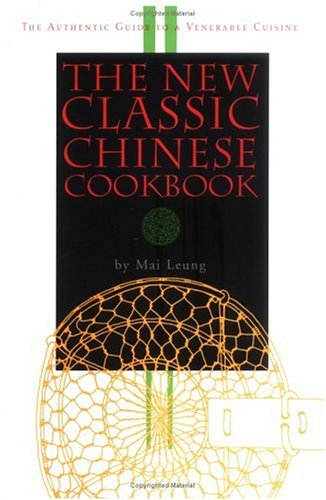 9781571780522: The New Classic Chinese Cookbook