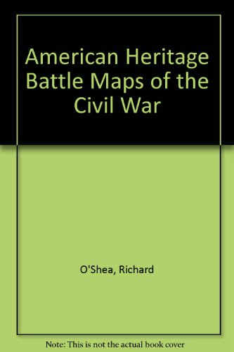 9781571780584: American Heritage Battle Maps of the Civil War