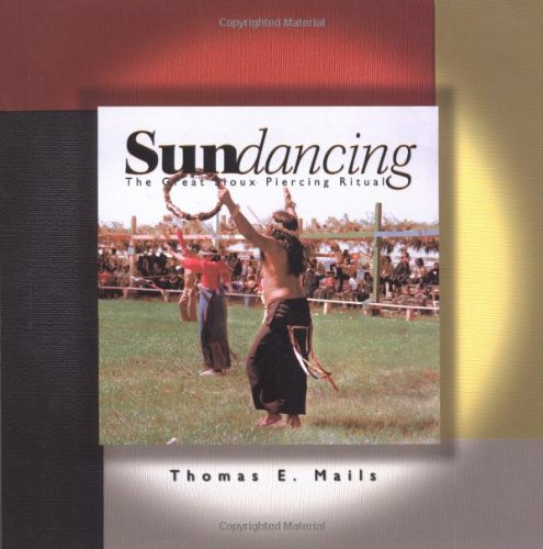 9781571780621: Sundancing: The Great Sioux Piercing Ceremony