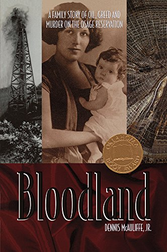 Bloodland: A Family Story of Oil, Greed and Murder on the Osage Reservation: McAuliffe Jr., Dennis
