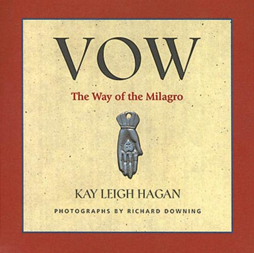 9781571780973: Vow: The Way of the Milagro