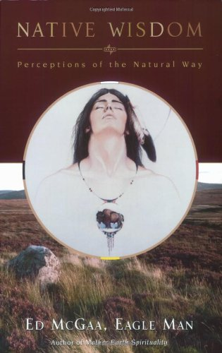 9781571781147: Native Wisdom: Perceptions of the Natural Way