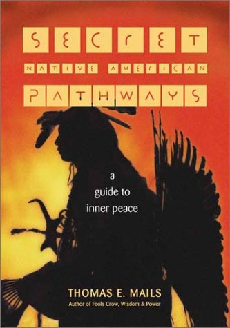 9781571781253: Secret Native American Pathways: A Guide to Inner Peace (Religion and Spirituality)