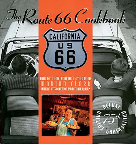 Route 66 Cookbook Deluxe Edition: Comfort Food: Clark, Marian; Wallis,