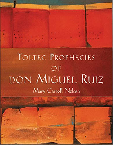 9781571781345: The Toltec Prophecies of Don Miguel Ruiz