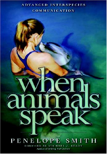 9781571781505: When Animals Speak: Advanced Interspecies Telepathic Communication