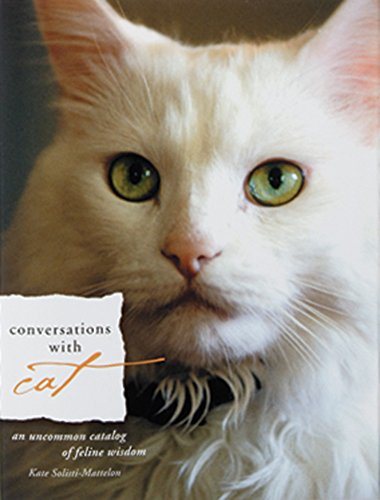 9781571781550: Conversations with Cat: An Uncommon Catalog of Feline Wisdom