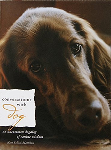 9781571781567: Conversations with Dog: An Uncommon Dogalog of Canine Wisdom