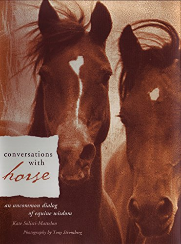 9781571781574: Conversations with Horse: An Uncommon Dialog of Equine Wisdom