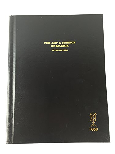 Art and Science of Magick - A Practical Manual: Harper, Peter