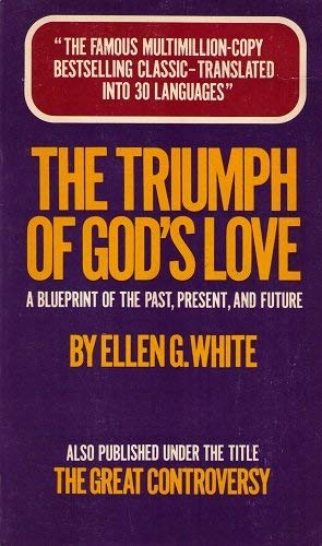 9781571791849: The Great Controversy Between Christ and Satan (Also Published As the Triumph of God's Love)